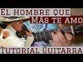 El Hombre Que Mas Te Amo - Tutorial de Guitarra ( Vicente Fernandez ) Para Principiantes