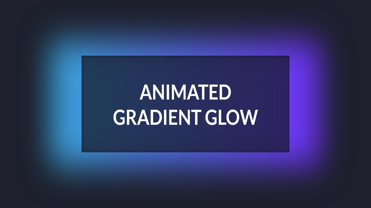 Glowing Gradient Animation Effects Using Html and CSS - CSS Animation  Effects