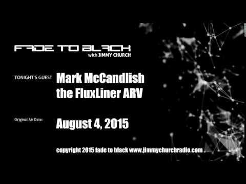 Ep. 299 FADE To BLACK Jimmy Church W/ Mark McCandlish, FluxLiner ARV UFO LIVE On Air