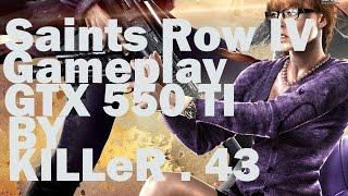 Saints Row IV Gameplay / FX4350 / GTX 550TI / 4GB RAM