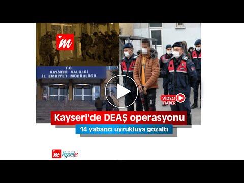 Kayseri'de DEAŞ operasyonu; 14 yabancı uyrukluya gözaltı