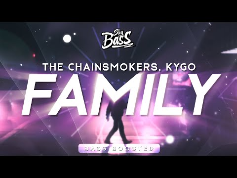 The Chainsmokers, Kygo ‒ Family 🔊 [Bass Boosted]