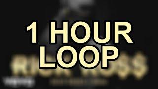 Rick Ross - Gold Roses ft. Drake ( 1 Hour Loop )