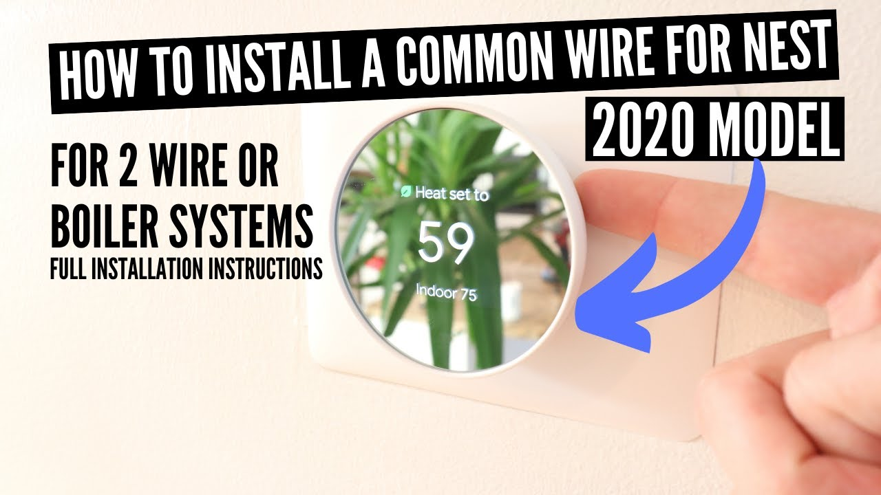 2020 Nest Thermostat Common Wire Installation 2 Wire Thermostat Youtube