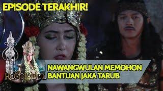 NawangWulan Memohon Bantuan Jaka Tarub!  - Nyi Roro Kidul EPS TERAKHIR!