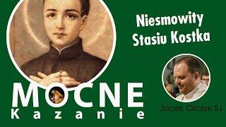 Niesamowity Stasiu Kostka - kazanie o. Jacek Olczyk SJ