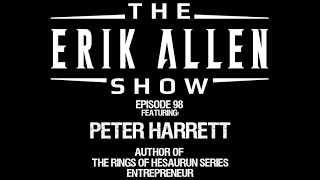 Ep. 98 -    Peter Harrett - Entrepreneur - Poet - Author of 'The Rings Of Hesaurun' book series