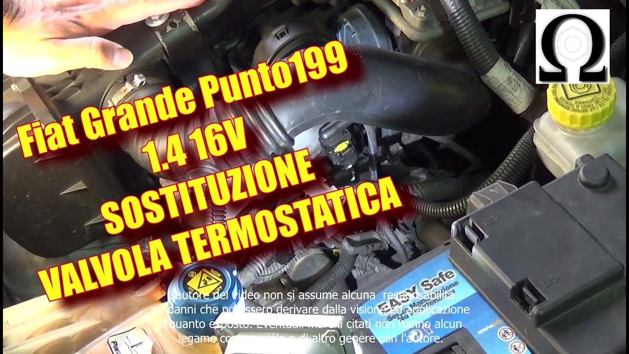 Tutorial Sostituzione Termostato Fiat Grande Punto 199 1 4 16v Starjet Youtube