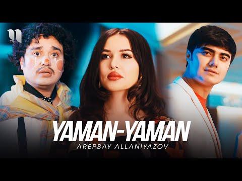 Arepbay Allaniyazov - Yaman-yaman (Official Music Video)