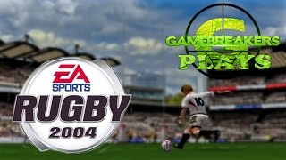 Gamebreakers Plays: Rugby 2004