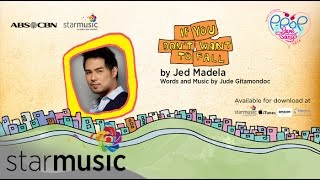 JED MADELA - If You Dont Wan