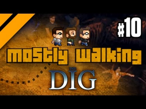 Mostly Walking - The Dig - P10