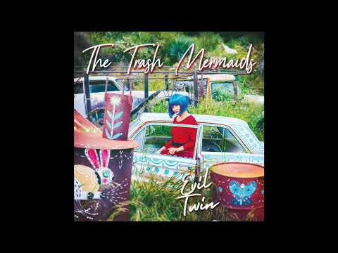 The Trash Mermaids - Evil Twin (Official Audio Video)
