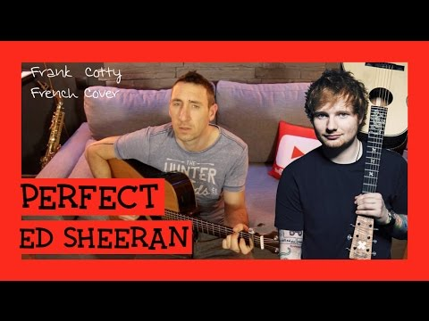 Ed Sheeran - Perfect traduction en francais COVER Frank Cotty