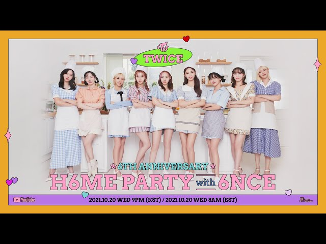 TWICE 6th Anniversary: H6ME PARTY with 6NCE