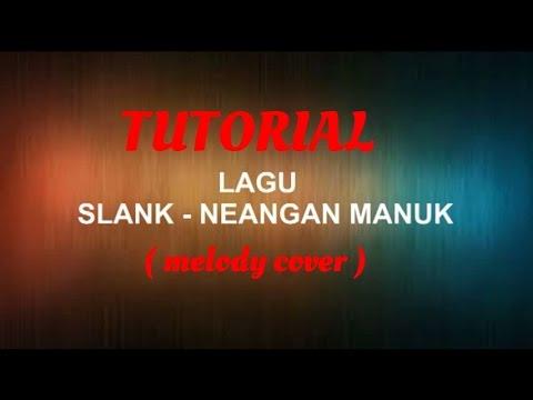 TUTORIAL LAGU SLANK - NEANGAN MANUK ( COVER )