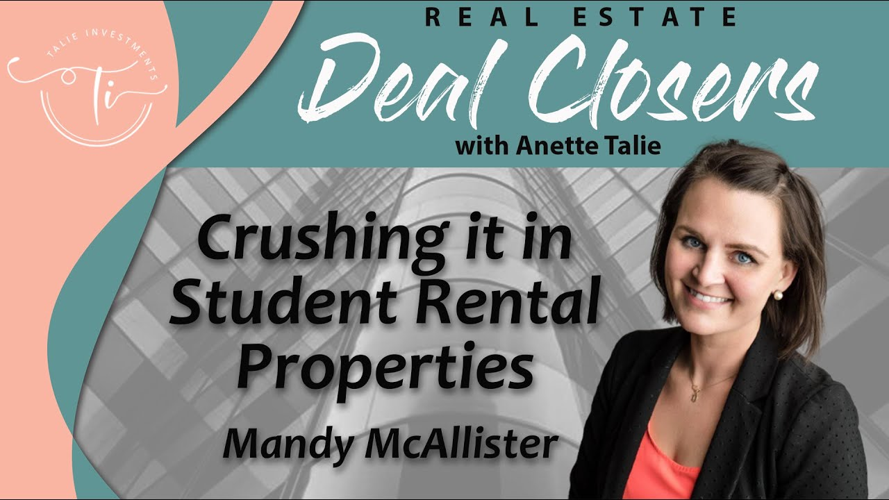 Deal Closers with Anette Talie: Student Rentals