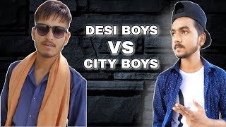 Desi boy & City boy | Sachin Shakya