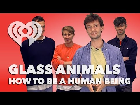 Glass Animals - How To Be A Human Being | Exclusive Interview