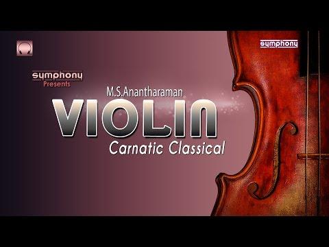 M S Anantharaman | Violin | Carnatic Classical