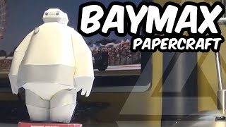BAYMAX - Papercraft (Step-by-Step Tutorial)