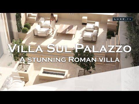 Italy : Villa Sul Palazzo, a stunning Roman villa - LUXE.TV