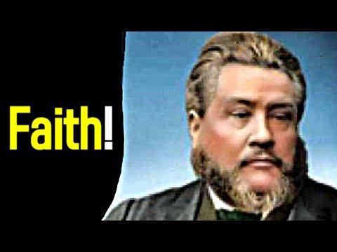 Faith! - Charles Spurgeon Sermon