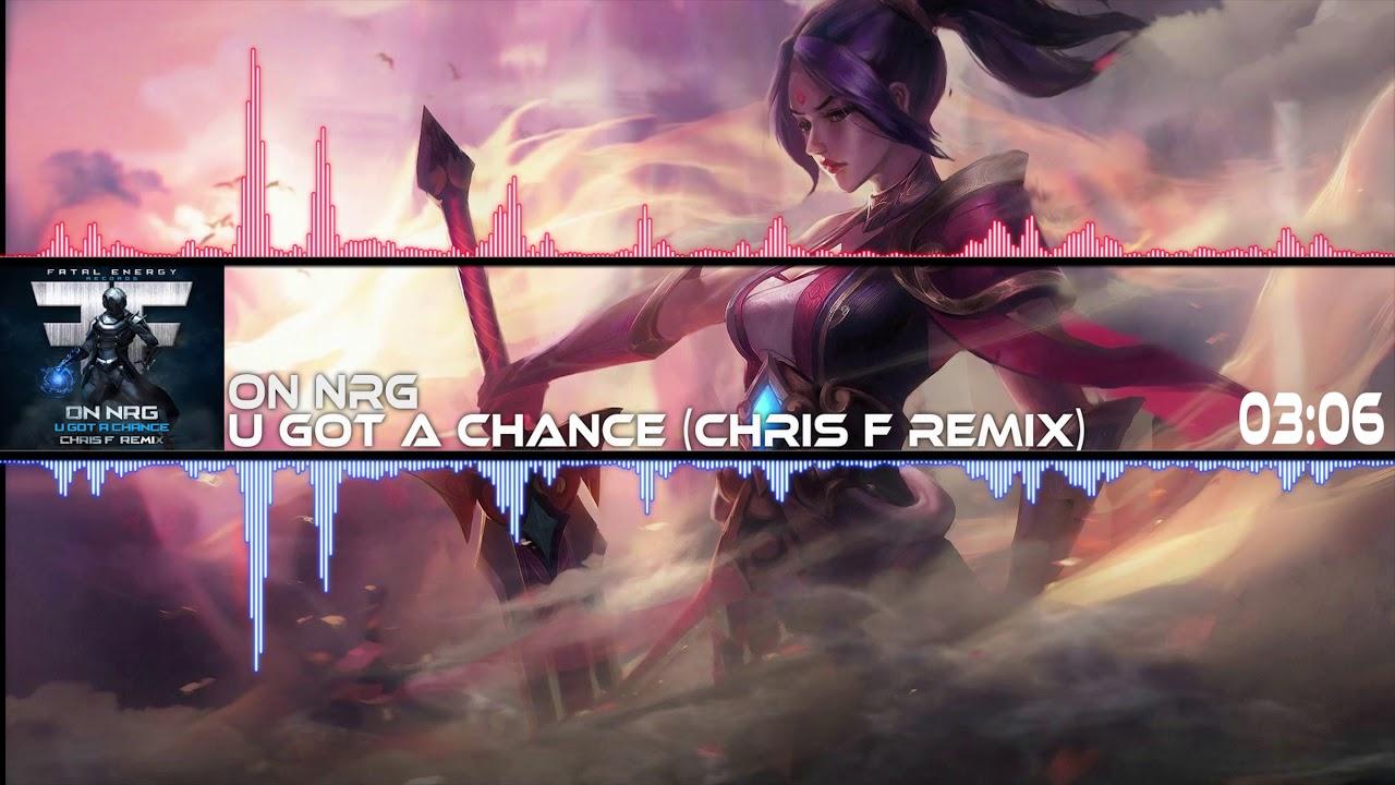 On NRG - U Got A Chance (Chris F Remix)