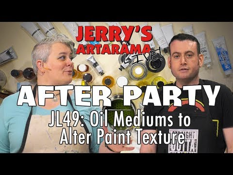 Jerry's Live After Party - Oil Mediums To Alter Paint Texture (JL49)