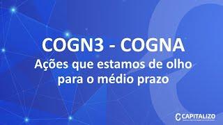 Cogn3   Cogna - Ações Que Estamos De Olho Para O Médio Prazo