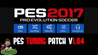 PES TUNER PATCH 1.0.4 ,, PES 2017 PC DOWNLOAD