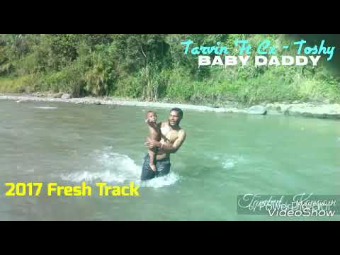 Tarvin Toune - Baby Daddy -(2017 PNG Music)
