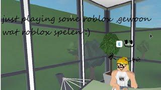 gewoon roblox spelen met quinten :)