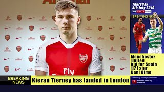 Kieran Tierney in London to complete move to Arsenal [Reports] Transfer Daily