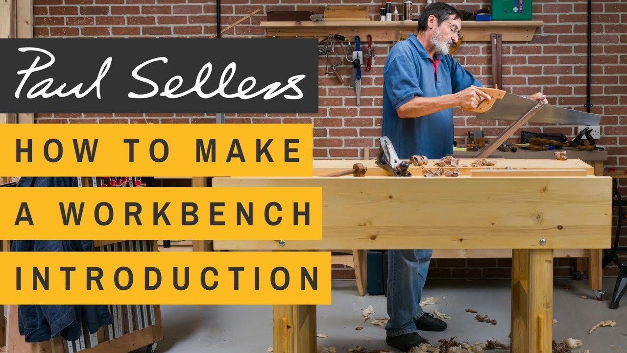 How to Make a Workbench Introduction | Paul Sellers - YouTube