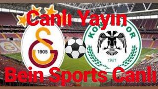 Galatasaray - Konyaspor Maçını Canlı İzle / Bein Sports Canlı Yayın