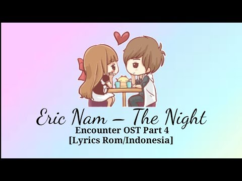 Eric Nam (에릭남)–  The Night (그 밤) Encounter OST Part 4 'Sub Indo [Lyrics Rom/Indo] Lirik Indonesia