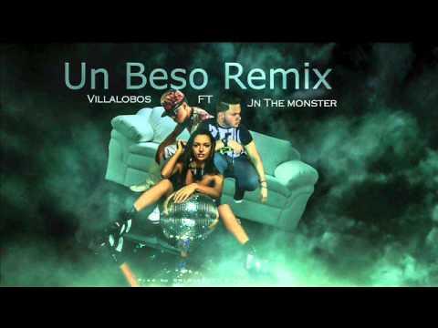 Un beso (Remix) - Villalobos Ft JN ''The Monster''