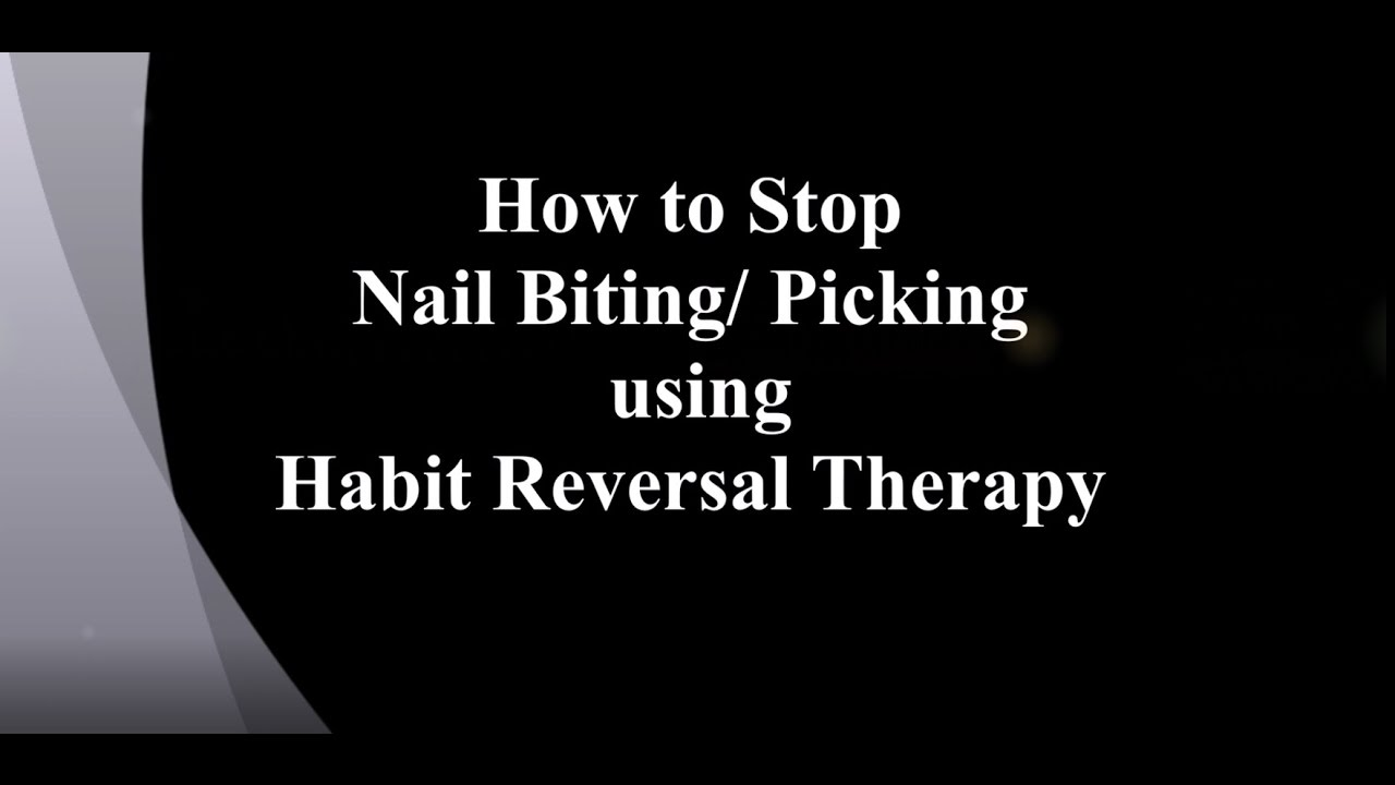 How to Stop Nail Biting/ Picking using Habit Reversal Therapy - YouTube