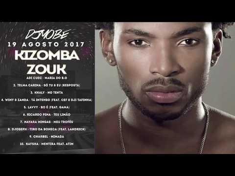 Kizomba e Zouk Mix by DjMobe 2017 - 08 - 19