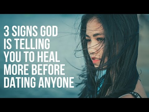 3 Signs God Is Saying You Need to Heal More Before Dating