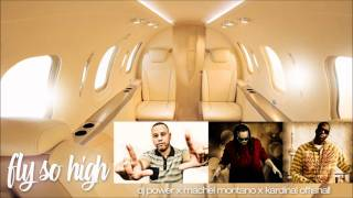 FLY SO HIGH - DJ POWER FT. MACHEL MONTANO & KARDINAL OFFISHALL