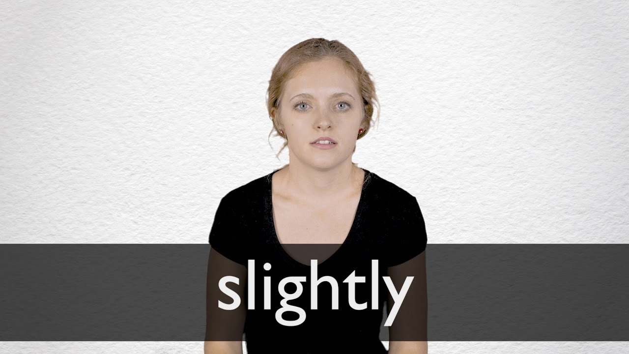 How to pronounce SLIGHTLY in British English