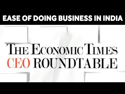 Economic Times CEO Roundtable | Ease Of Doing Business In India