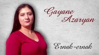 Gayane Azaryan -  Ernak-ernak
