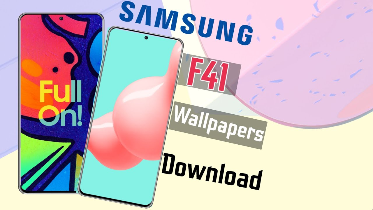 Samsung Galaxy F41 Wallpapers Review Download Youtube