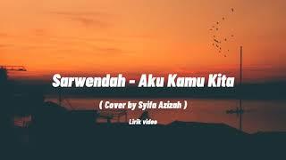 Sarwendah - Aku Kamu Kita ( Cover by Syifa Azizah ) Full lirik video