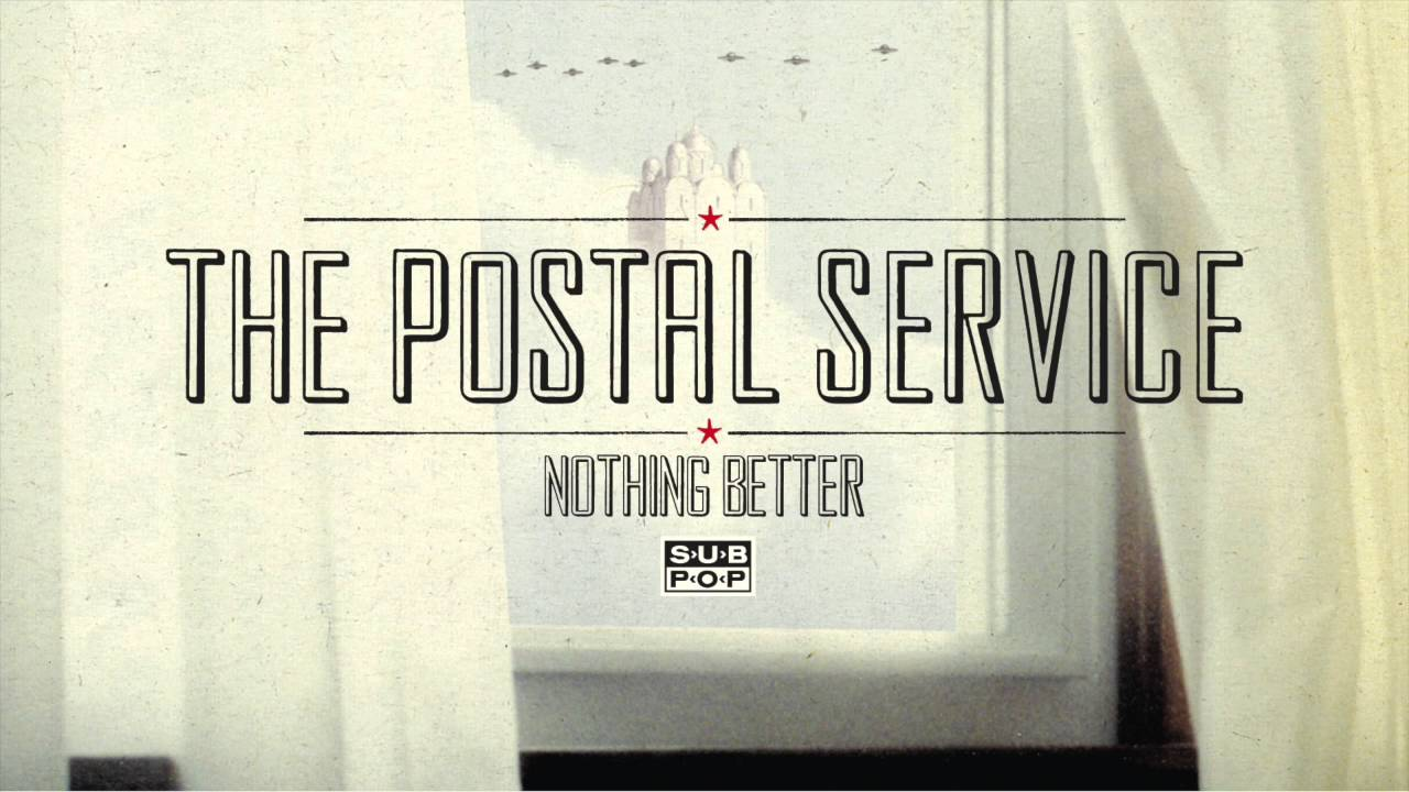 The Postal Service Nothing Better Youtube