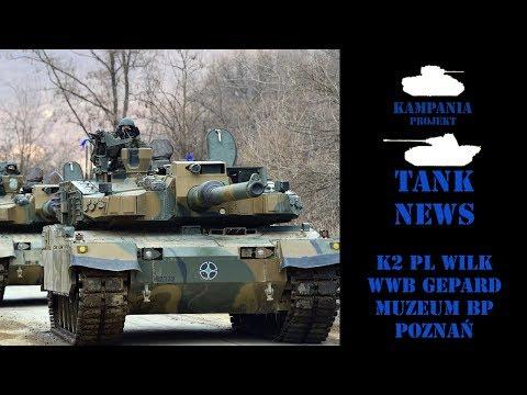 Tank News #2 - 18.02.2019 - K2 PL Wilk, WWB Gepard, Muzeum Broni Pancernej W Poznaniu