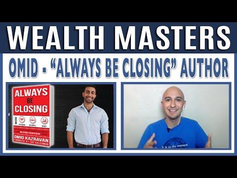 🔥 Always Be Closing Best Selling Author, Omid Kazravan | Wealth Masters w/ Luis Angel | Make Money